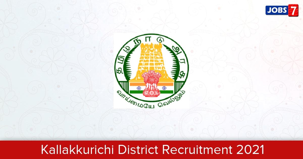 Kallakkurichi District Recruitment 2021:  Jobs in Kallakkurichi District | Apply @ kallakurichi.nic.in