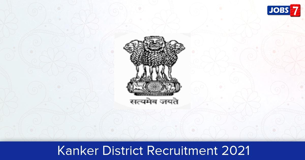 Kanker District Recruitment 2021:  Jobs in Kanker District | Apply @ kanker.gov.in