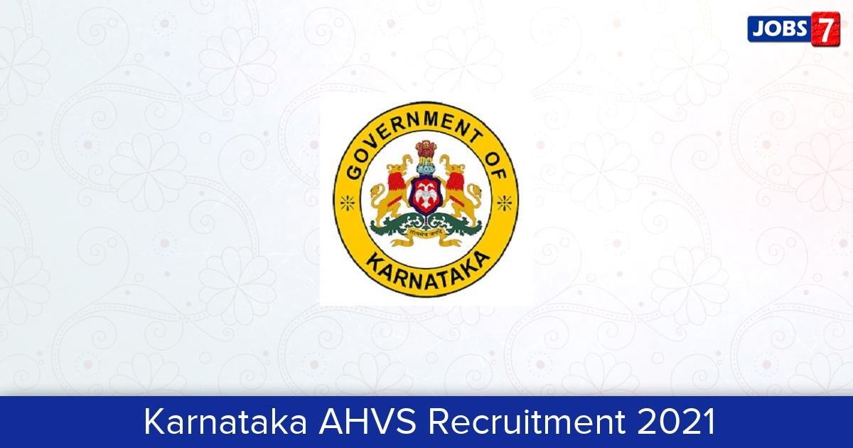 AHVS Karnataka Recruitment 2021:  Jobs in AHVS Karnataka   Apply @ www.ahvs.kar.nic.in