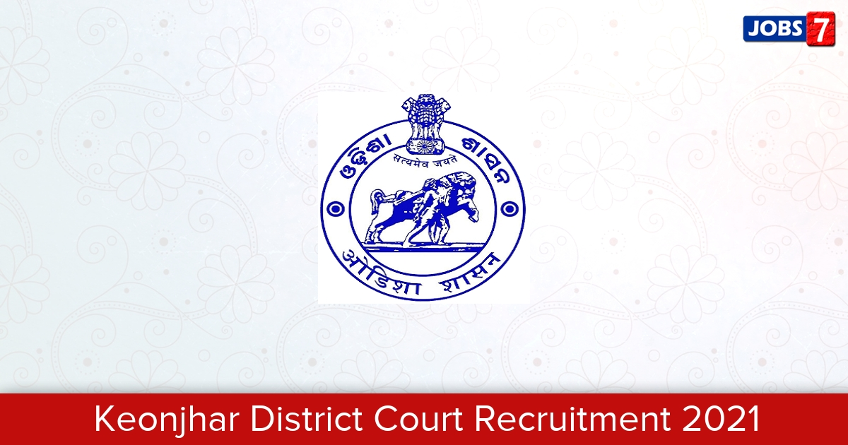 Keonjhar District Court Recruitment 2021:  Jobs in Keonjhar District Court | Apply @ districts.ecourts.gov.in/kendujhar