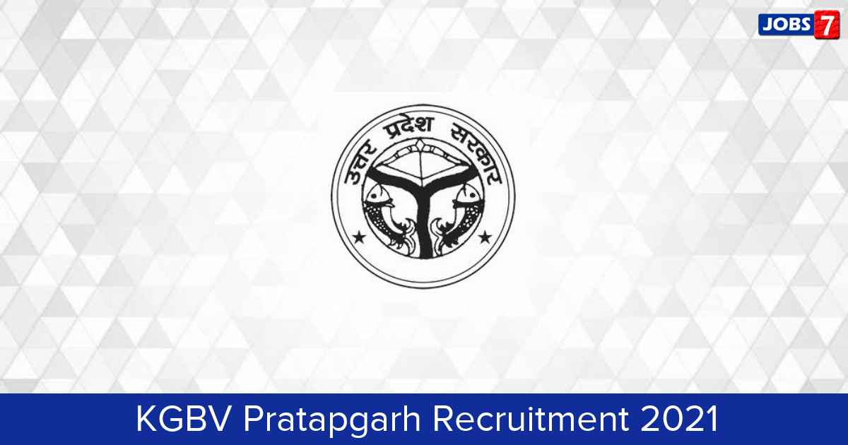 KGBV Pratapgarh Recruitment 2021:  Jobs in KGBV Pratapgarh | Apply @ pratapgarh.nic.in/kgbv