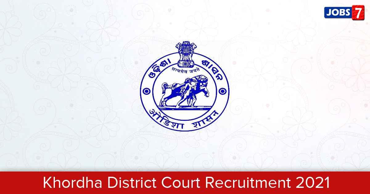 Khordha District Court Recruitment 2021:  Jobs in Khordha District Court | Apply @ districts.ecourts.gov.in