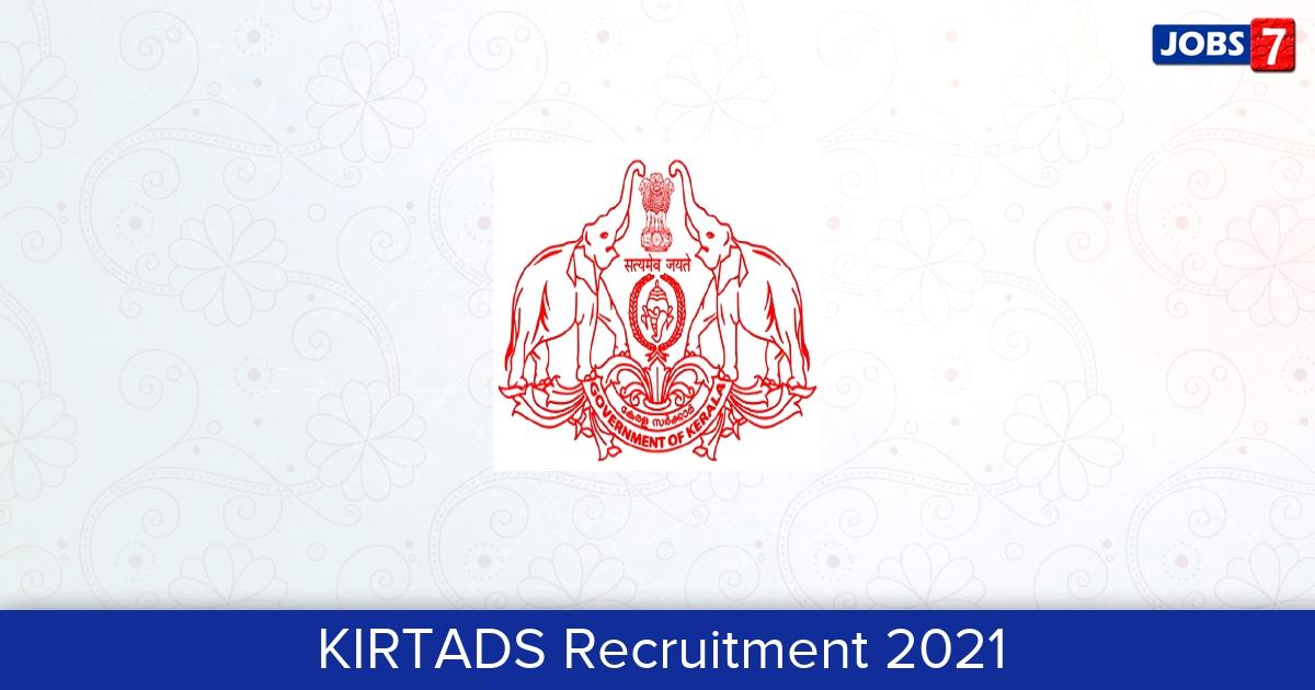 KIRTADS Recruitment 2021: 19 Jobs in KIRTADS   Apply @ kirtads.kerala.gov.in