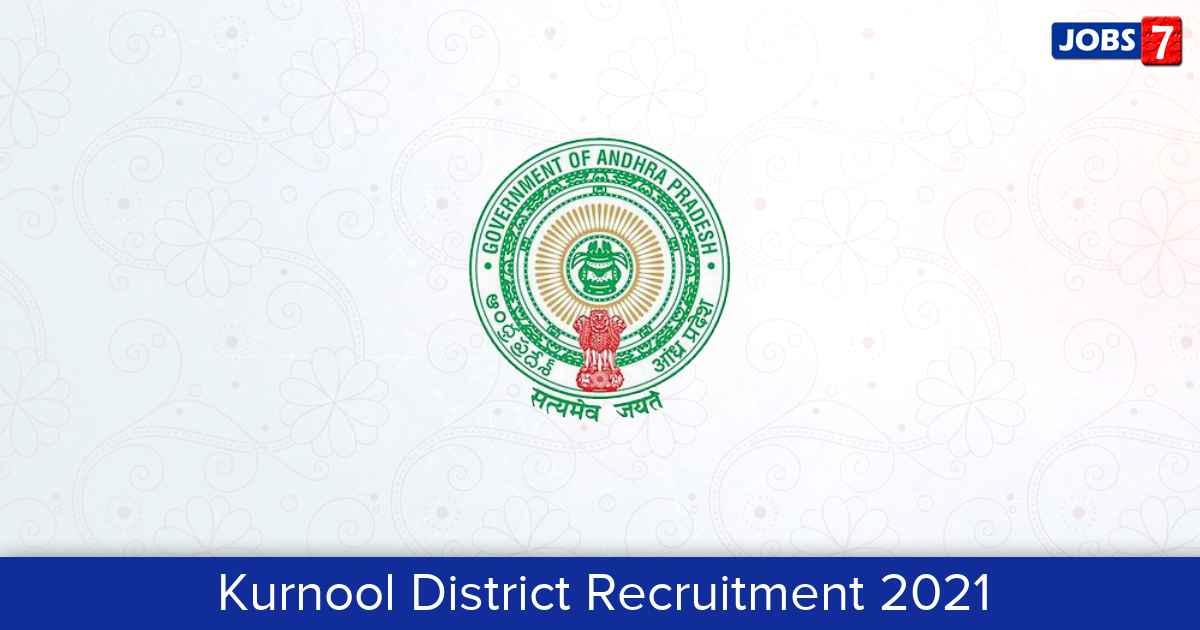Kurnool District Recruitment 2021:  Jobs in Kurnool District   Apply @ kurnool.ap.gov.in