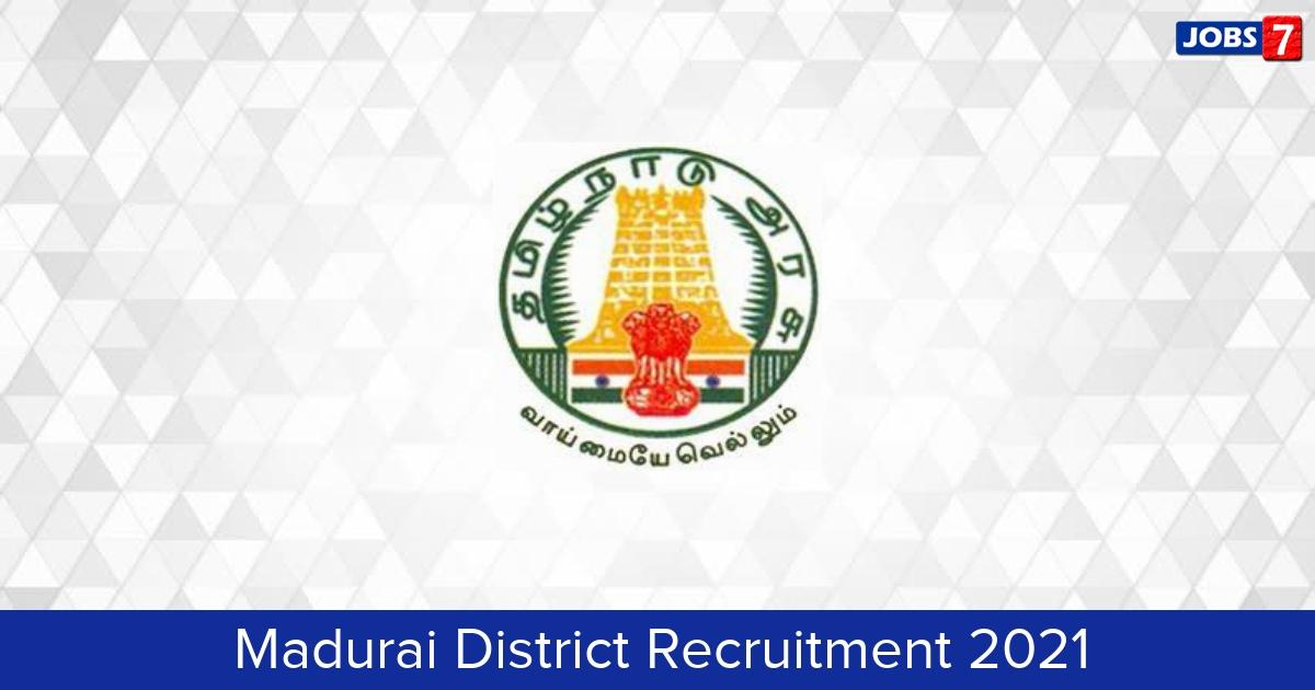Madurai District Recruitment 2021:  Jobs in Madurai District | Apply @ madurai.nic.in