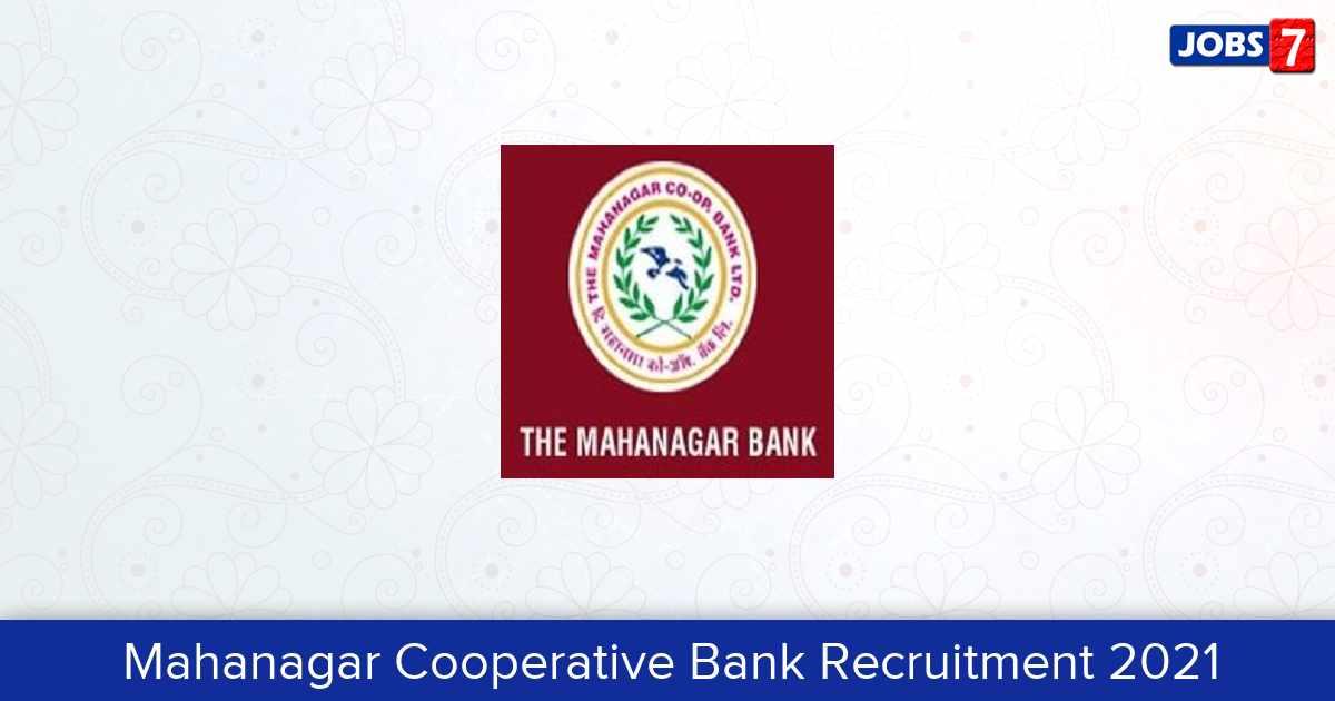 Mahanagar Cooperative Bank Recruitment 2021:  Jobs in Mahanagar Cooperative Bank | Apply @ mahanagarbank.net