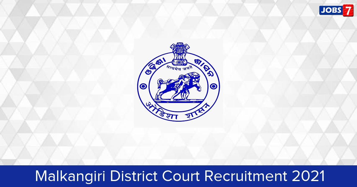 Malkangiri District Court Recruitment 2021: 19 Jobs in Malkangiri District Court | Apply @ districts.ecourts.gov.in/malkangiri