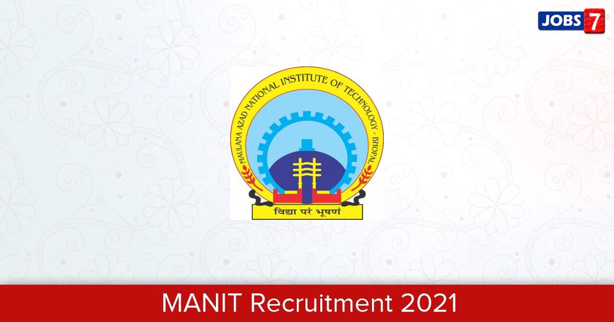 MANIT Recruitment 2021:  Jobs in MANIT   Apply @ www.manit.ac.in
