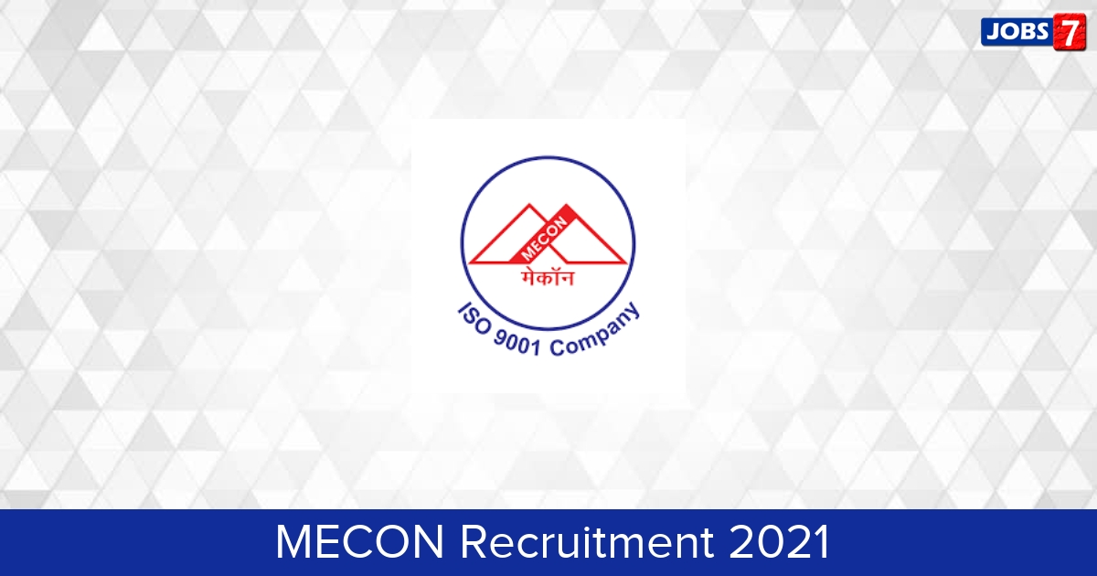 MECON Recruitment 2021:  Jobs in MECON   Apply @ www.meconlimited.co.in