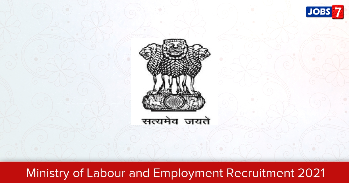 Ministry of Labour and Employment Recruitment 2021: 1 Jobs in Ministry of Labour and Employment | Apply @ labour.gov.in