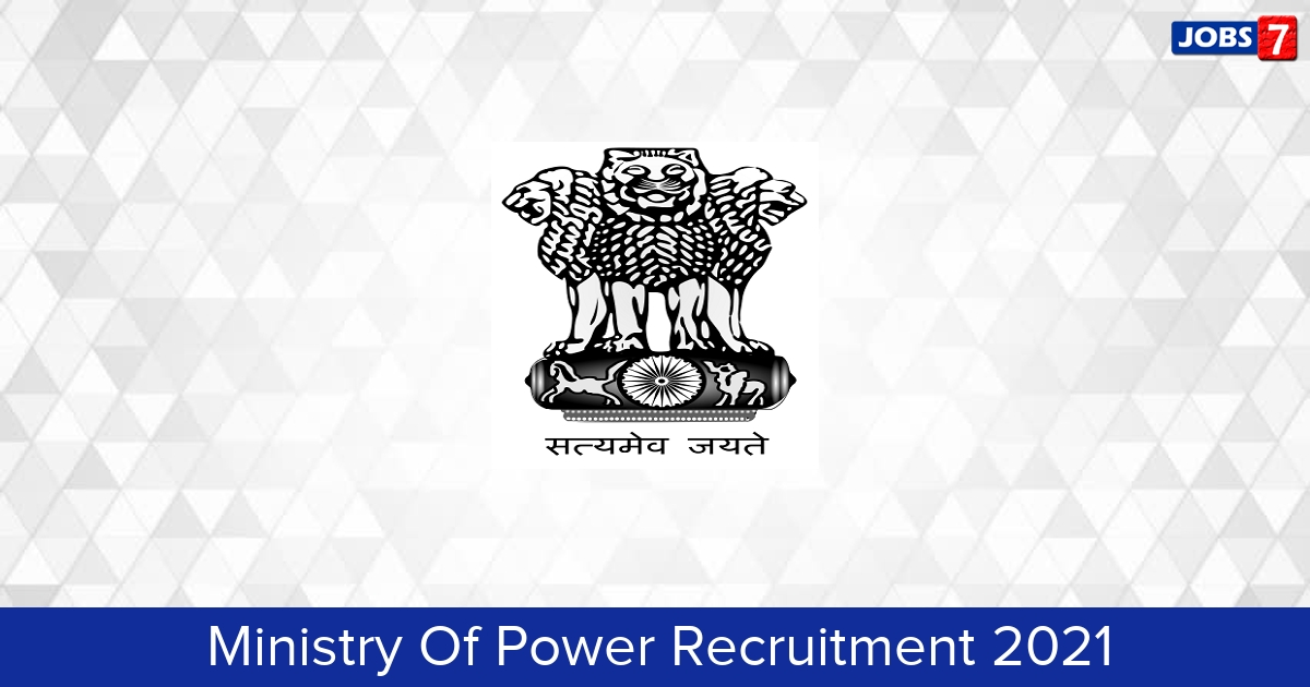 Ministry Of Power Recruitment 2021:  Jobs in Ministry Of Power   Apply @ powermin.gov.in