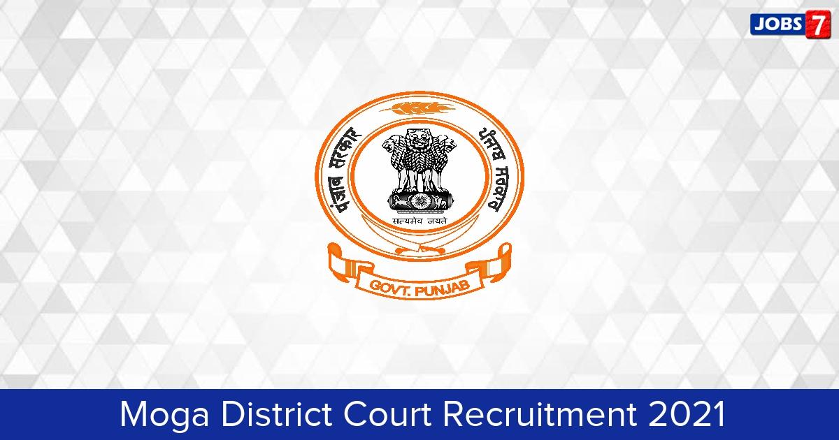 Moga District Court Recruitment 2021:  Jobs in Moga District Court | Apply @ moga.nic.in