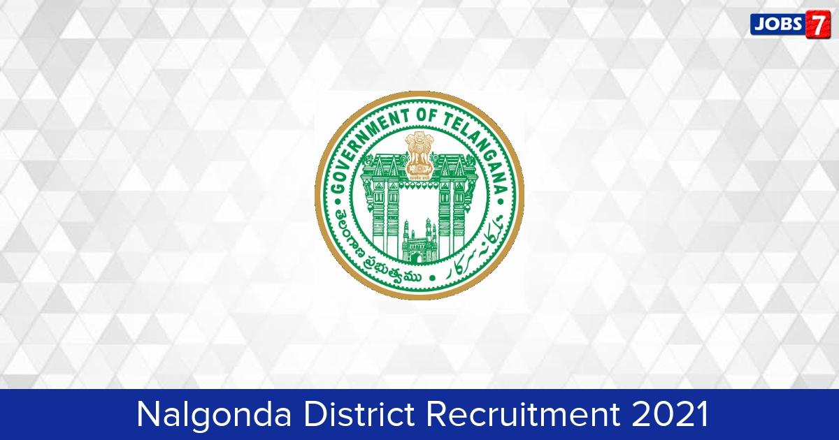Nalgonda District Recruitment 2021:  Jobs in Nalgonda District | Apply @ nalgonda.telangana.gov.in
