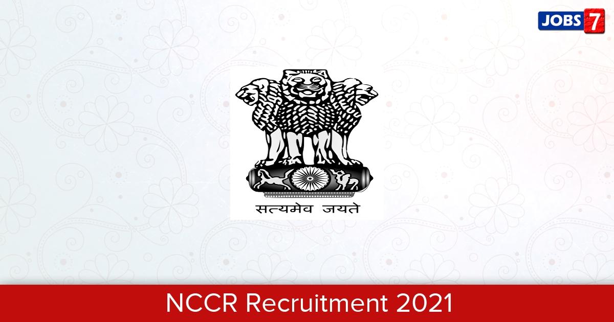 NCCR Recruitment 2021:  Jobs in NCCR | Apply @ www.nccr.gov.in