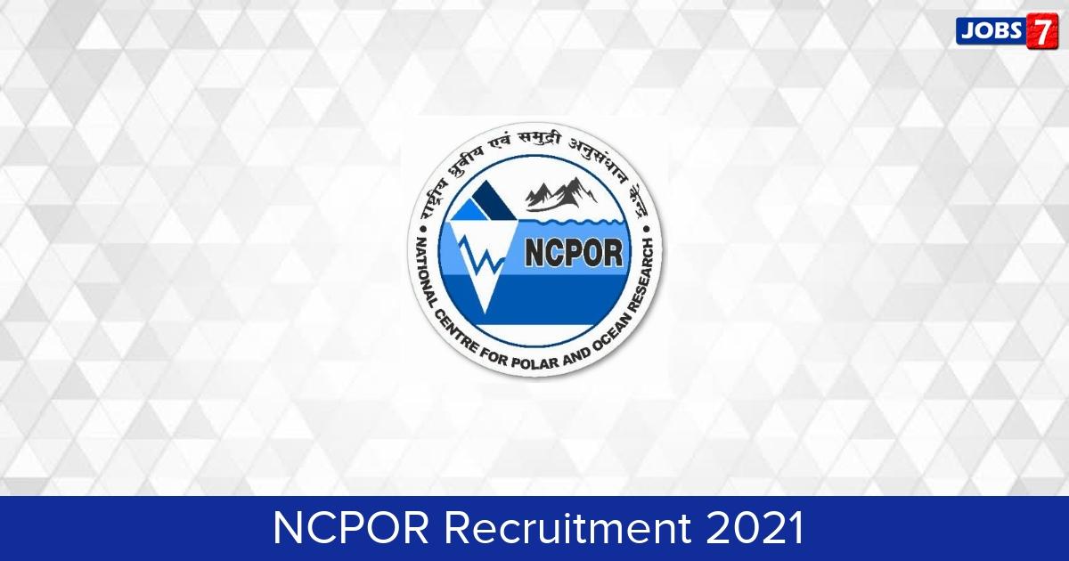 NCPOR Recruitment 2021:  Jobs in NCPOR | Apply @ ncpor.res.in