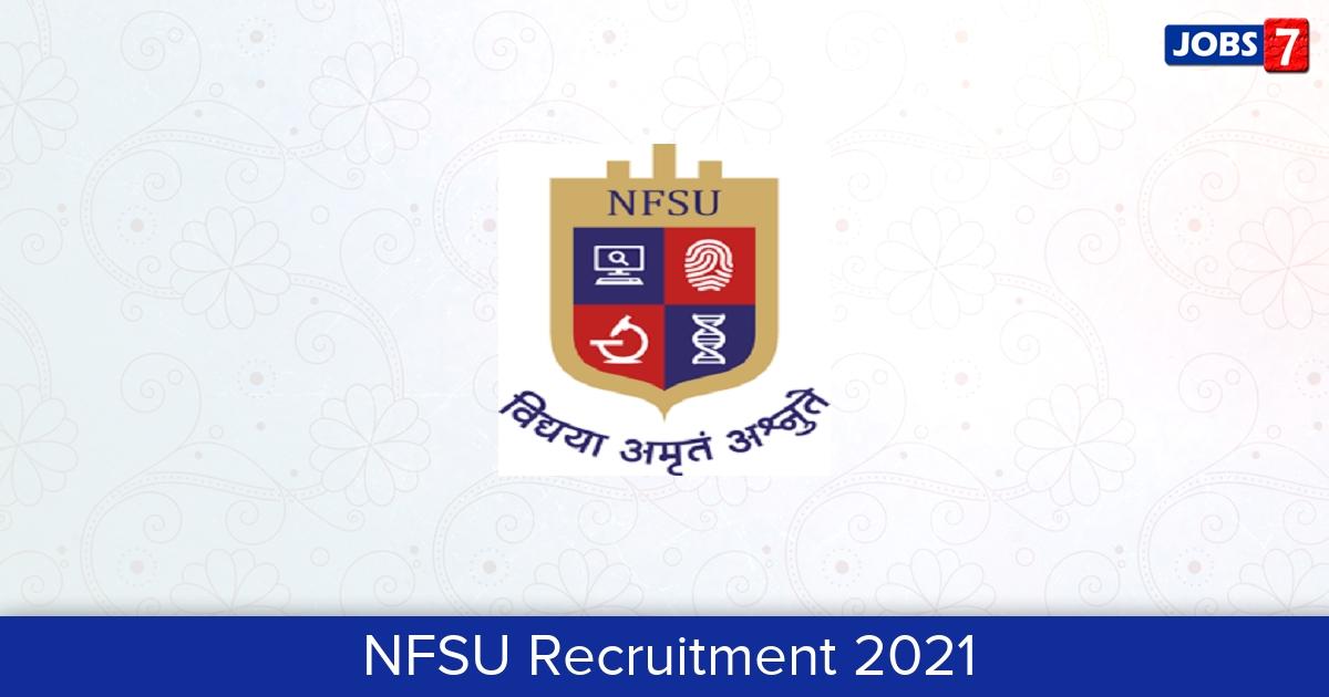 NFSU Recruitment 2021:  Jobs in NFSU | Apply @ www.nfsu.ac.in