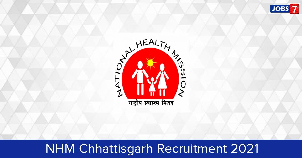 NHM Chhattisgarh Recruitment 2021:  Jobs in NHM Chhattisgarh | Apply @ cghealth.nic.in/nhmcg