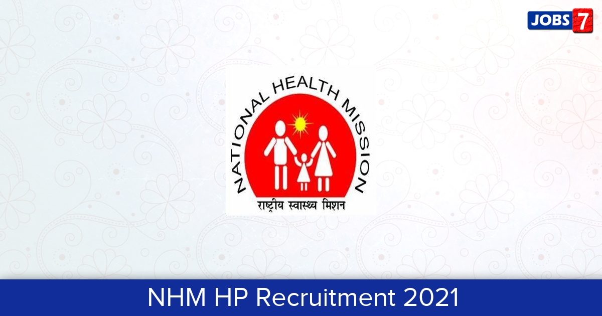NHM HP Recruitment 2021:  Jobs in NHM HP | Apply @ nrhmhp.gov.in