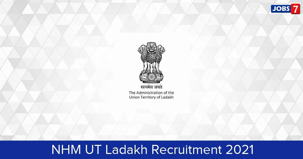 NHM UT Ladakh Recruitment 2021:  Jobs in NHM UT Ladakh | Apply @ ladakh.nic.in