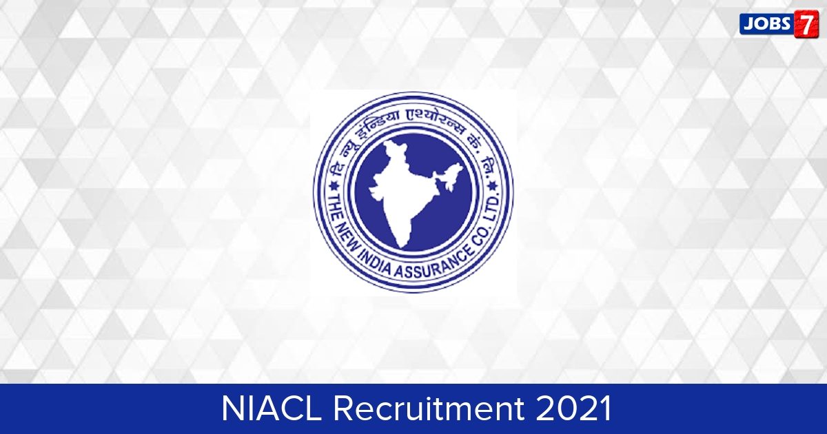 NIACL Recruitment 2021:  Jobs in NIACL   Apply @ www.newindia.co.in