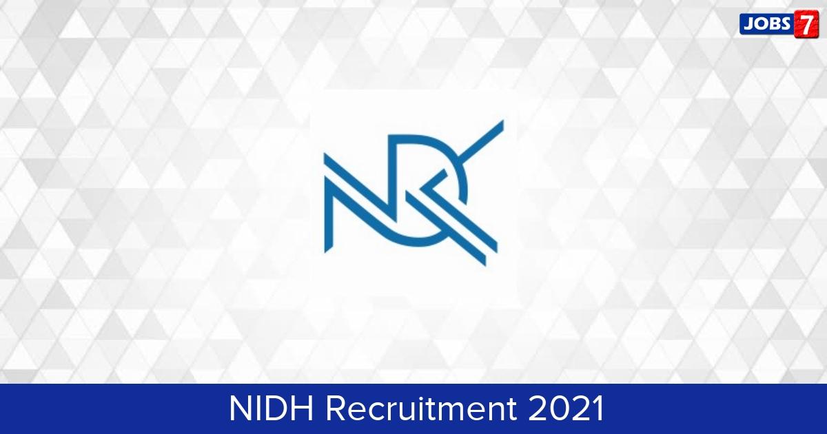 NIDH Recruitment 2021:  Jobs in NIDH | Apply @ www.nidh.ac.in