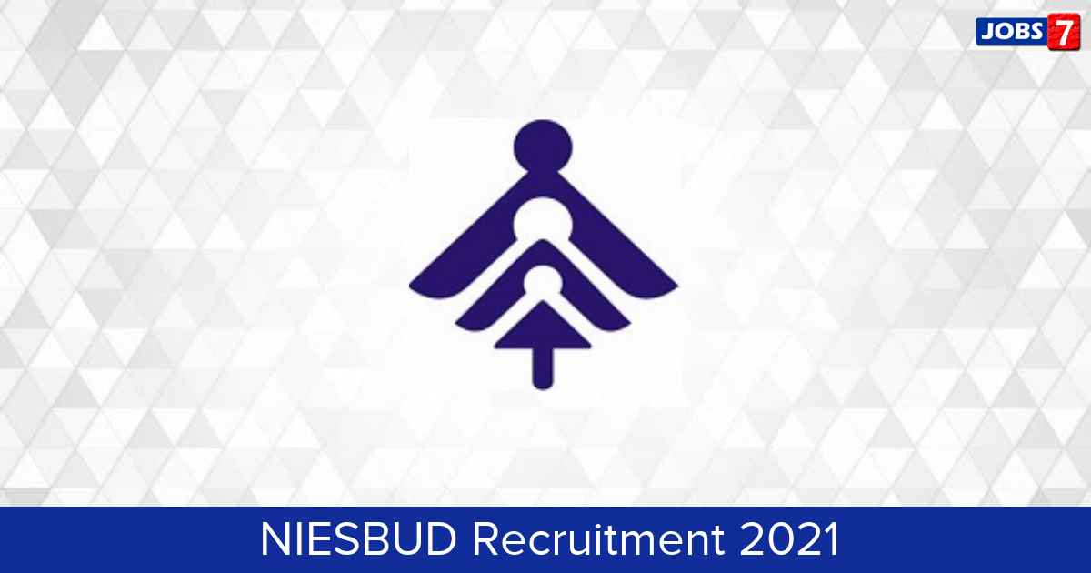 NIESBUD Recruitment 2021:  Jobs in NIESBUD | Apply @ niesbud.nic.in