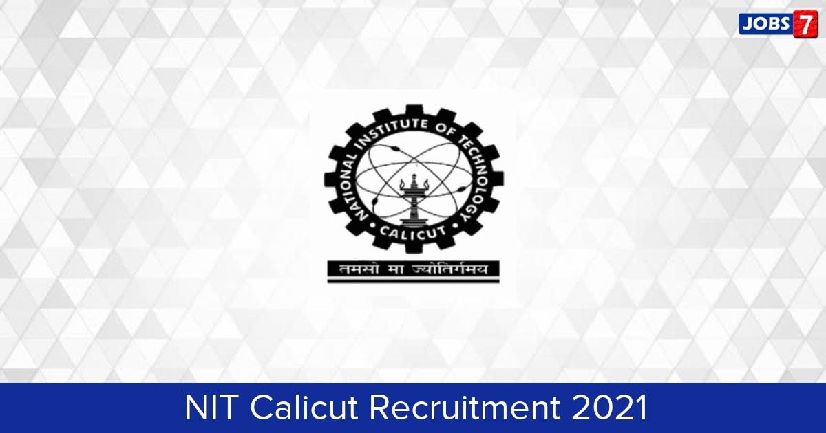 NIT Calicut Recruitment 2021:  Jobs in NIT Calicut   Apply @ www.nitc.ac.in