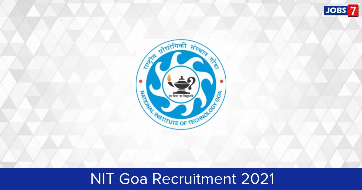 NIT Goa Recruitment 2021:  Jobs in NIT Goa   Apply @ www.nitgoa.ac.in