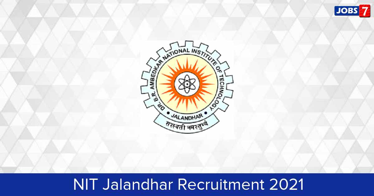 NIT Jalandhar Recruitment 2021:  Jobs in NIT Jalandhar | Apply @ www.nitj.ac.in