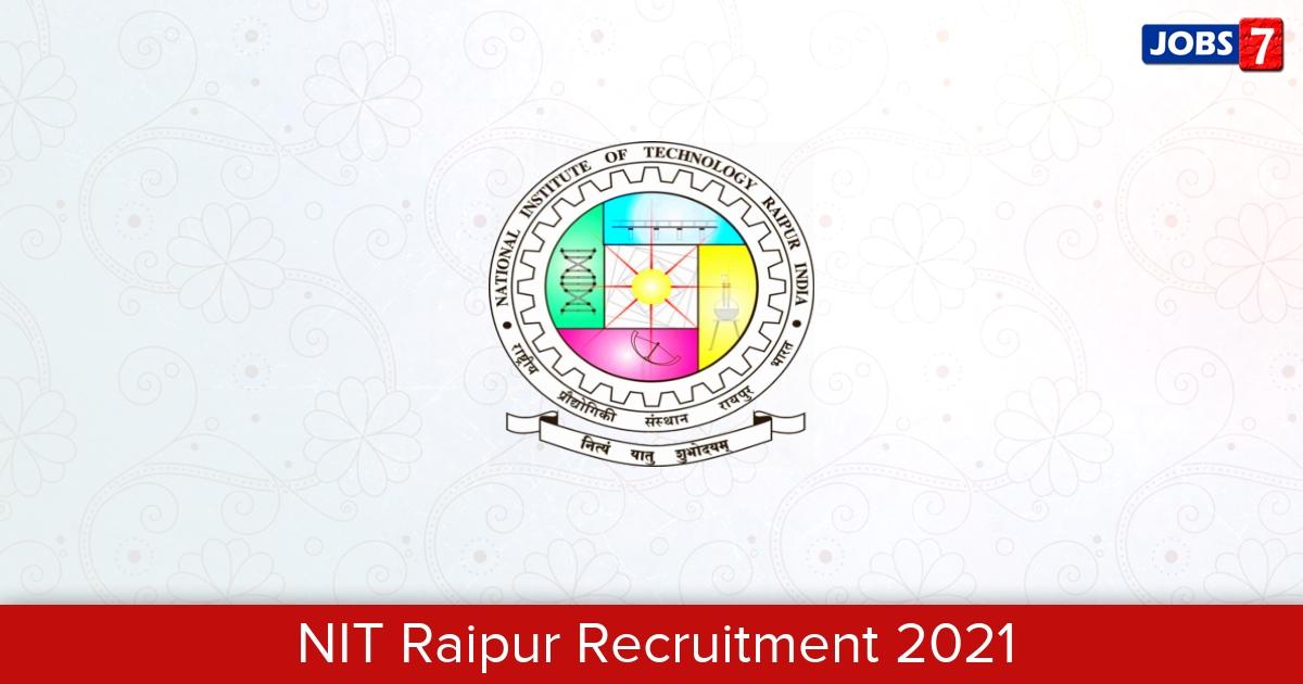 NIT Raipur Recruitment 2021: 2 Jobs in NIT Raipur | Apply @ www.nitrr.ac.in