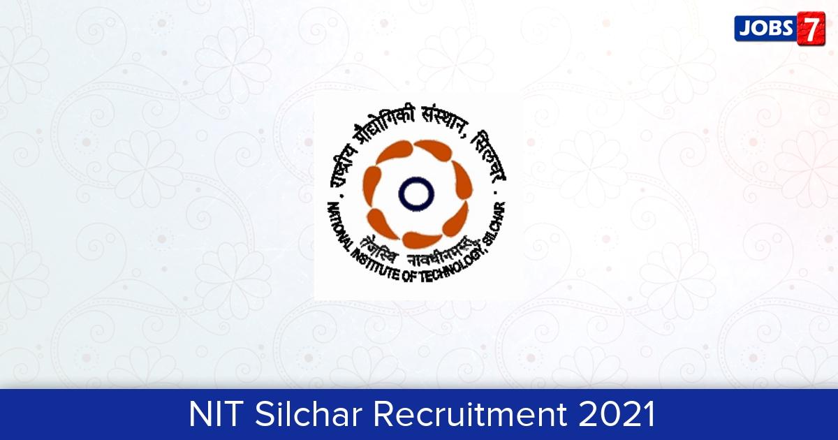 NIT Silchar Recruitment 2021:  Jobs in NIT Silchar | Apply @ www.nits.ac.in