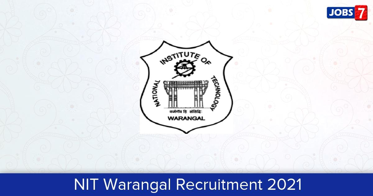 NIT Warangal Recruitment 2021:  Jobs in NIT Warangal | Apply @ www.nitw.ac.in
