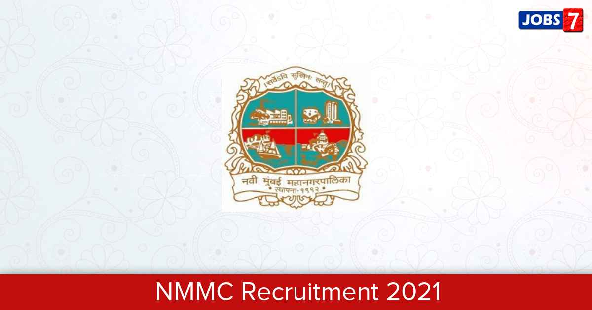 NMMC Recruitment 2021:  Jobs in NMMC | Apply @ www.nmmc.gov.in