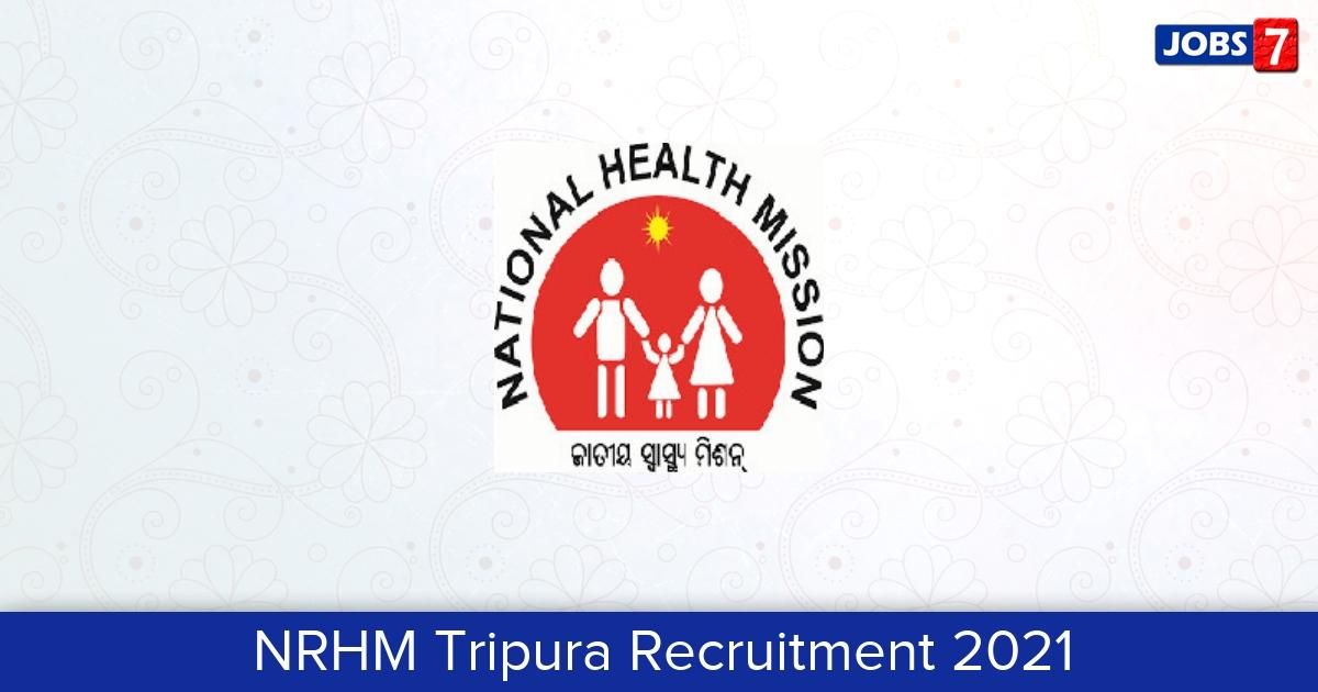 NRHM Tripura Recruitment 2021:  Jobs in NRHM Tripura   Apply @ tripuranrhm.gov.in