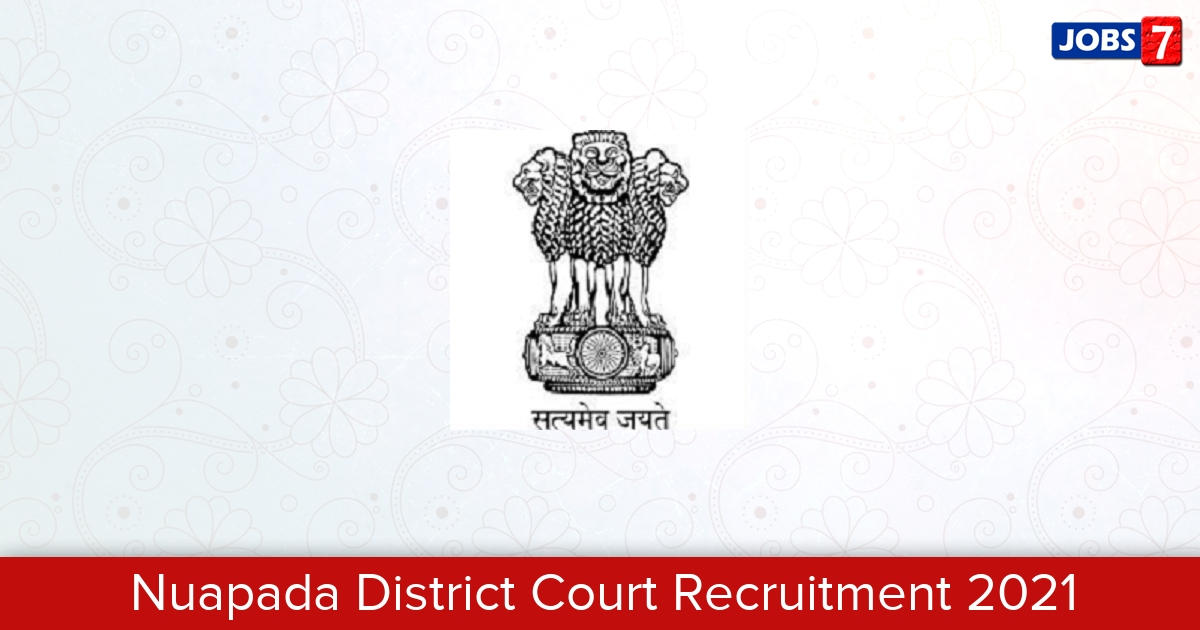 Nuapada District Court Recruitment 2021:  Jobs in Nuapada District Court | Apply @ districts.ecourts.gov.in/nuapada