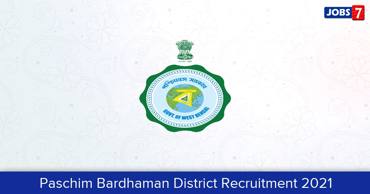 Paschim Bardhaman District Recruitment 2021:  Jobs in Paschim Bardhaman District   Apply @ paschimbardhaman.co.in