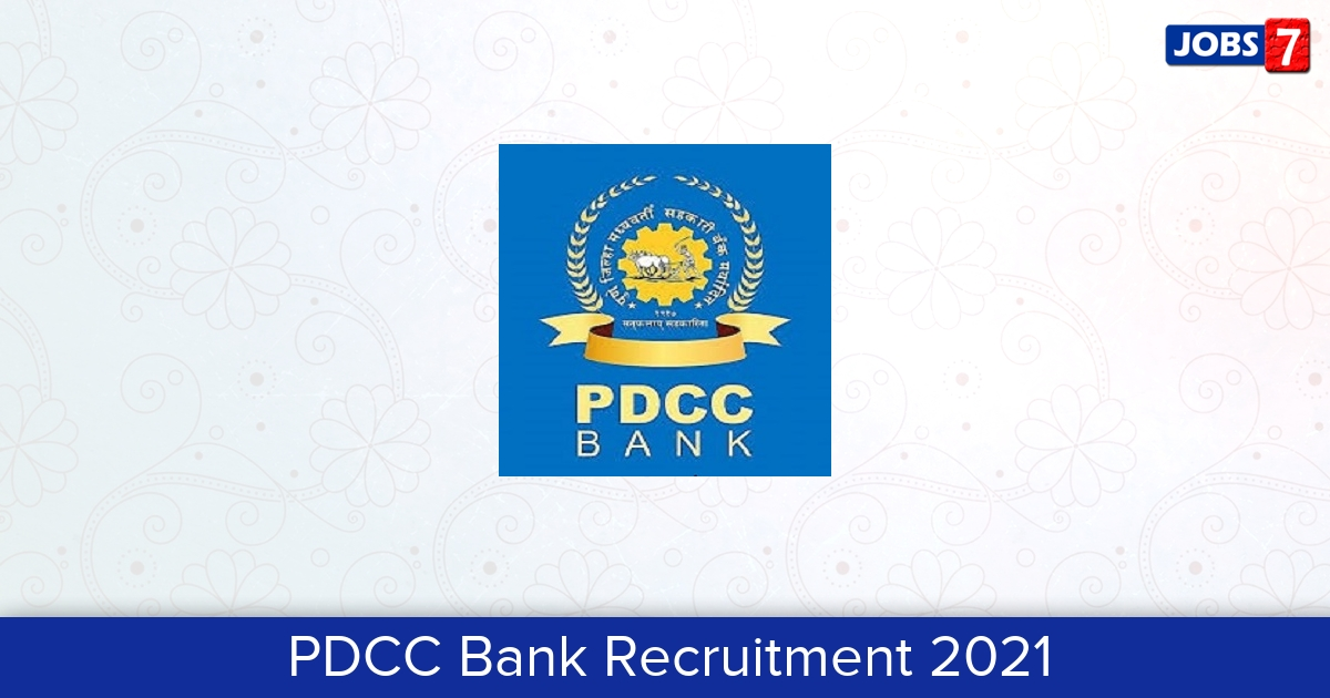 PDCC Bank Recruitment 2021:  Jobs in PDCC Bank | Apply @ www.pdccbank.co.in