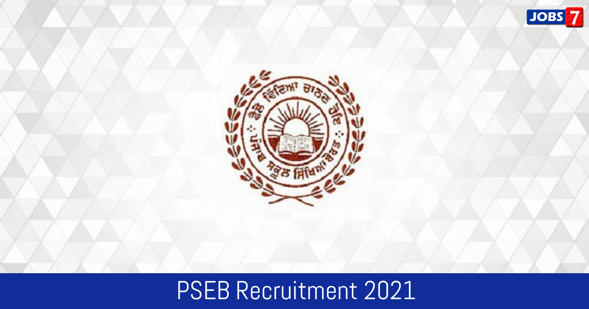 PSEB Recruitment 2021:  Jobs in PSEB | Apply @ www.pseb.ac.in