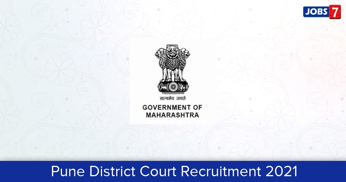 Pune District Court Recruitment 2021:  Jobs in Pune District Court | Apply @ www.districts.ecourts.gov.in/pune