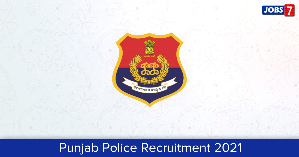Punjab Police Recruitment 2021: 4918 Jobs in Punjab Police   Apply @ www.punjabpolice.gov.in