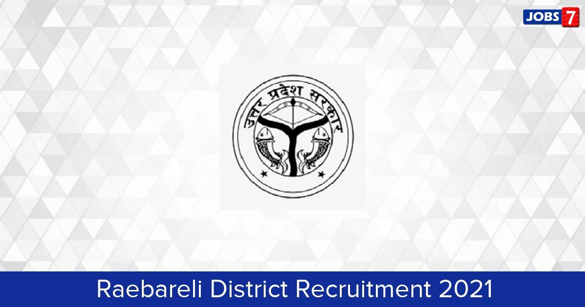 Raebareli District Recruitment 2021:  Jobs in Raebareli District   Apply @ raebareli.nic.in
