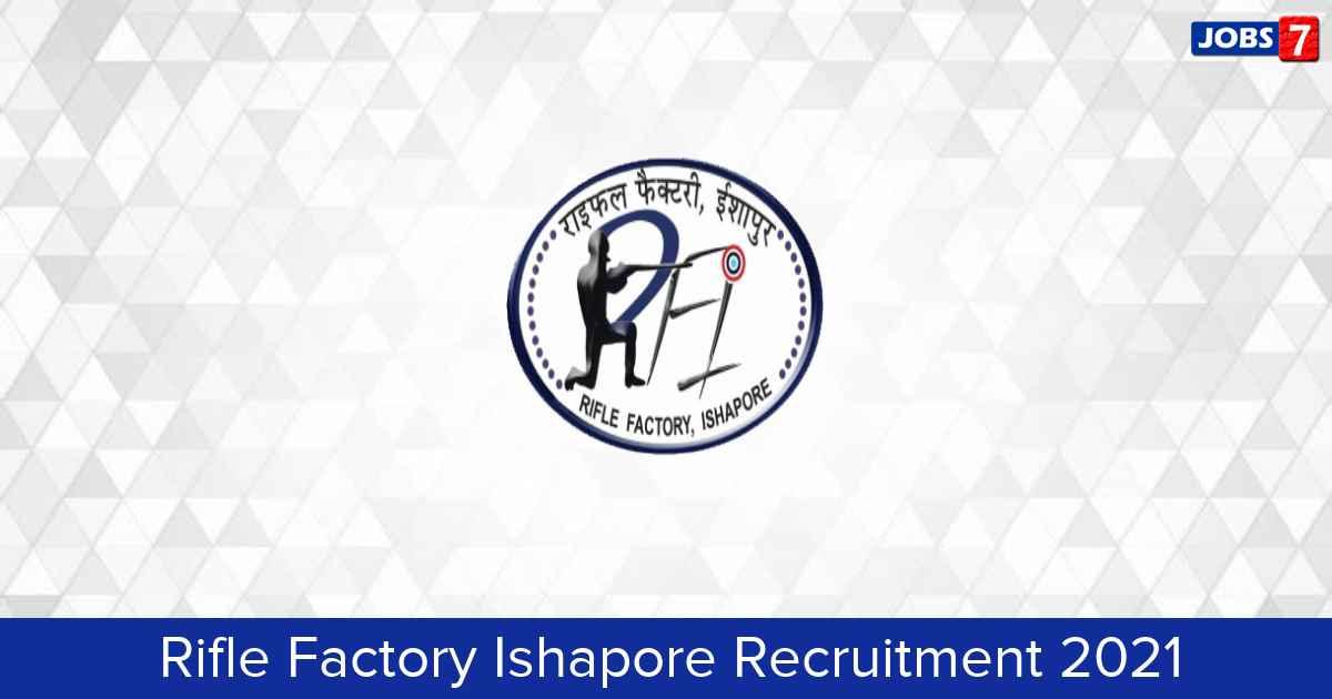 Rifle Factory Ishapore Recruitment 2021:  Jobs in Rifle Factory Ishapore | Apply @ ofb.gov.in/units/RFI
