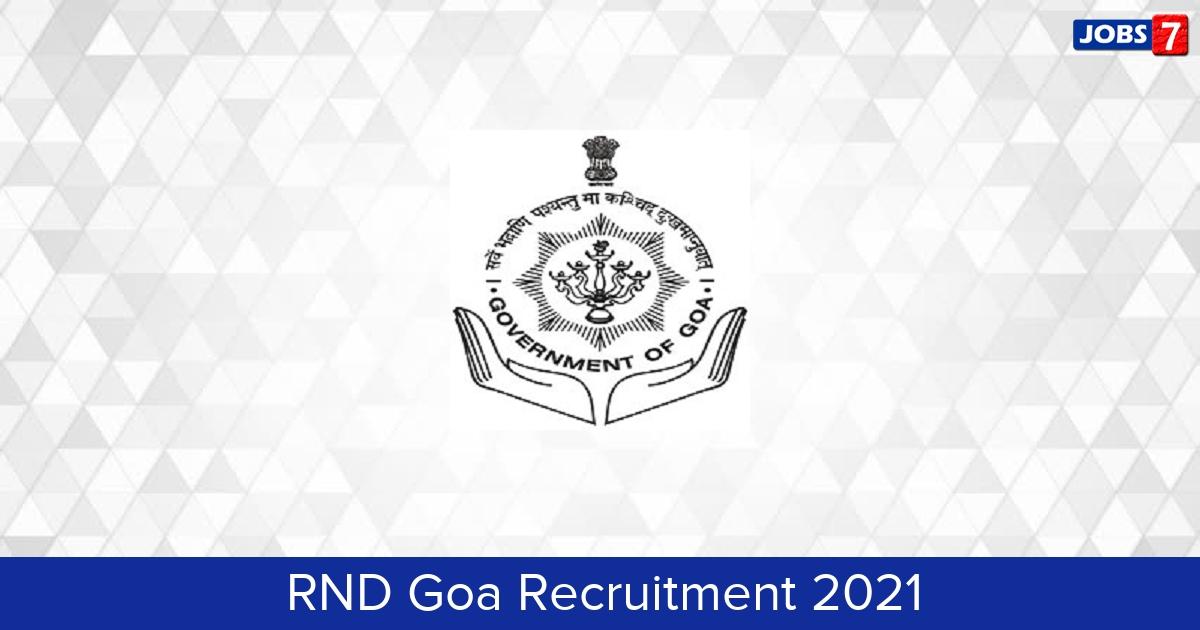RND Goa Recruitment 2021:  Jobs in RND Goa | Apply @ www.rnd.goa.gov.in