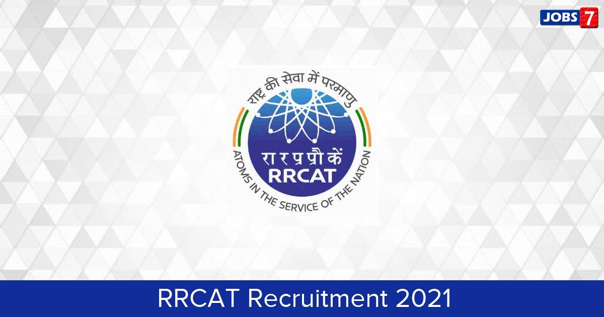 RRCAT Recruitment 2021:  Jobs in RRCAT | Apply @ www.rrcat.gov.in