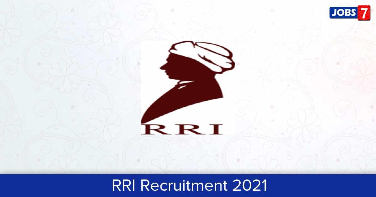RRI Recruitment 2021:  Jobs in RRI   Apply @ www.rri.res.in/
