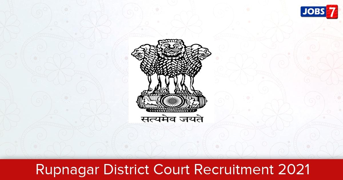 Rupnagar District Court Recruitment 2021: 38 Jobs in Rupnagar District Court   Apply @ districts.ecourts.gov.in/rupnagar