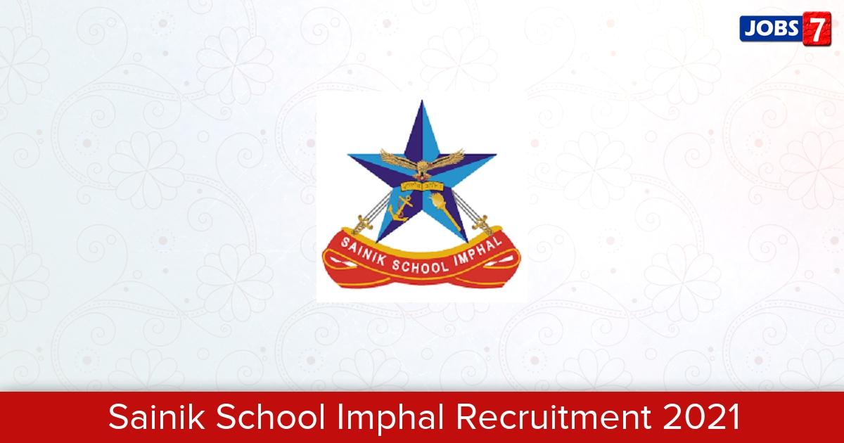 Sainik School Imphal Recruitment 2021:  Jobs in Sainik School Imphal | Apply @ ssimphal.nic.in