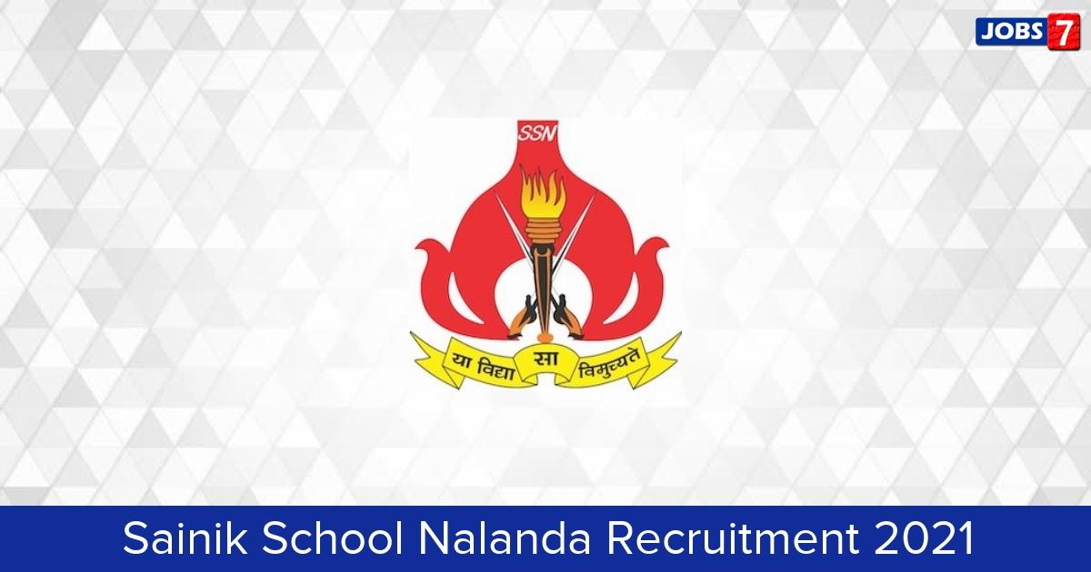 Sainik School Nalanda Recruitment 2021:  Jobs in Sainik School Nalanda   Apply @ sainikschoolnalanda.bih.nic.in