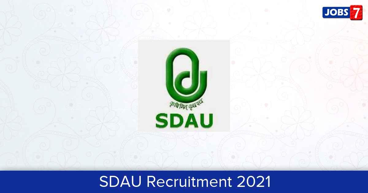 SDAU Recruitment 2021:  Jobs in SDAU | Apply @ www.sdau.edu.in