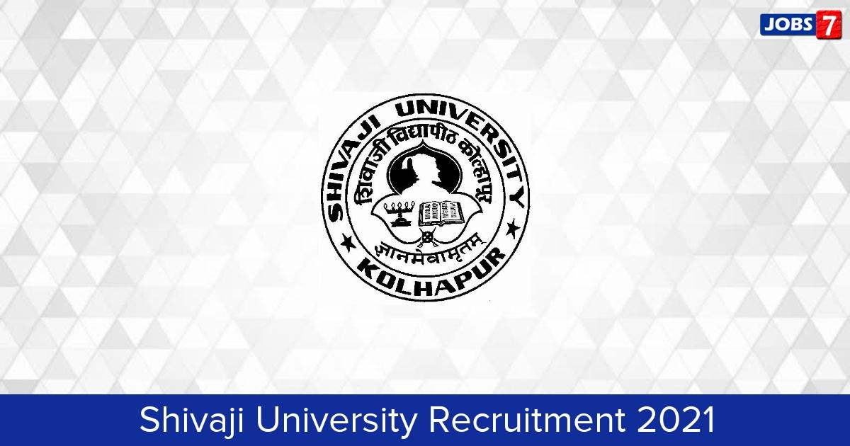 Shivaji University Recruitment 2021: 22 Jobs in Shivaji University | Apply @ www.unishivaji.ac.in